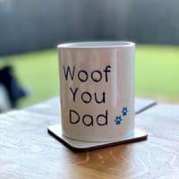 Ceramic  Dog Mug - Woof You Dad